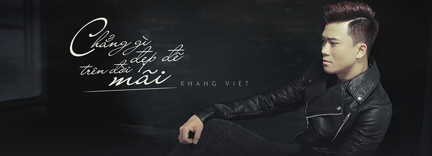 Khang Việt - Chẳng Gì Đẹp Đẽ Trên Đời Mãi