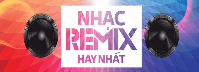 Nhạc Việt Remix Hot Tháng 9/2015