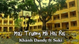 Mái Trường Mồ Hôi Rơi (Khánh Dandy, Suki Chế Thái Bình Mồ Hôi Rơi) - Various Artists
