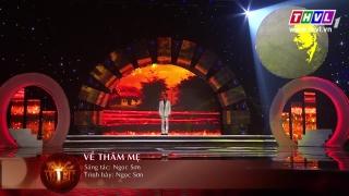 Về Thăm Mẹ (Tình Ca Việt Tháng 10/2015 - Huyền Thoại Về Mẹ) - Ngọc Sơn