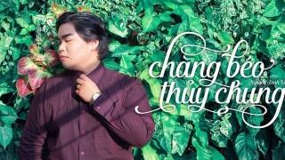 Chàng Béo Thủy Chung - Nguyễn Đình Vũ