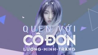 Quen Với Cô Đơn - Lương Minh Trang
