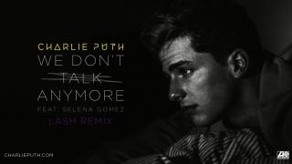 We Don't Talk Anymore (Lash Remix) - Selena Gomez, Charlie Puth