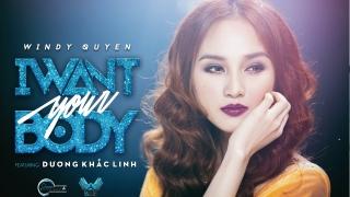 I Want Your Body - Dương Khắc Linh, Windy Quyên