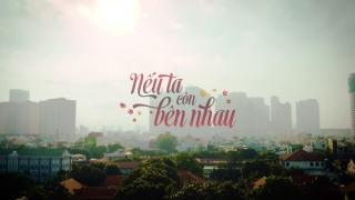 Nếu Ta Còn Bên Nhau (Trailer Phim Ca Nhạc) (FC Entertainment) - Various Artists, Various Artists, Various Artists 1