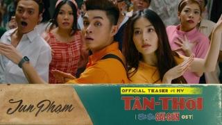 Tân Thời (Cô Ba Sài Gòn OST) (Teaser) - Jun Phạm