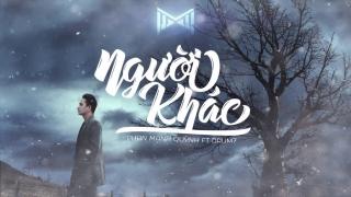 Người Khác (MV Lyric) - Phan Mạnh Quỳnh