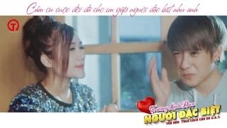 Người Đặc Biệt (Yêu Anh Theo Cách Của Em OST) - Trương Linh Đan