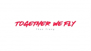 Together We Fly - Thảo Trang