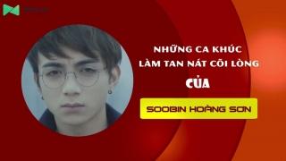 Những Ca Khúc Làm Tan Nát Cõi Lòng Của Soobin Hoàng Sơn - Various Artists, Various Artists, Various Artists 1