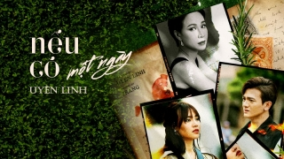 Nếu Có Một Ngày (Gái Già Lắm Chiêu 2 OST) - Uyên Linh
