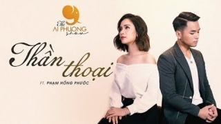 Thần Thoại (Cover) - Ái Phương, Phạm Hồng Phước