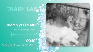 Thầm Gọi Tên Anh (Lyric) - Thanh Lan (Phạm)