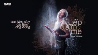 Kiếp Đam Mê (Lyrics) - Phạm Hoài Nam