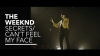 Secrets/ Can't Feel My Face (Vevo Presents) - The Weeknd