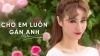Cho Em Luôn Gần Anh (Let Me Be With You) - MLee